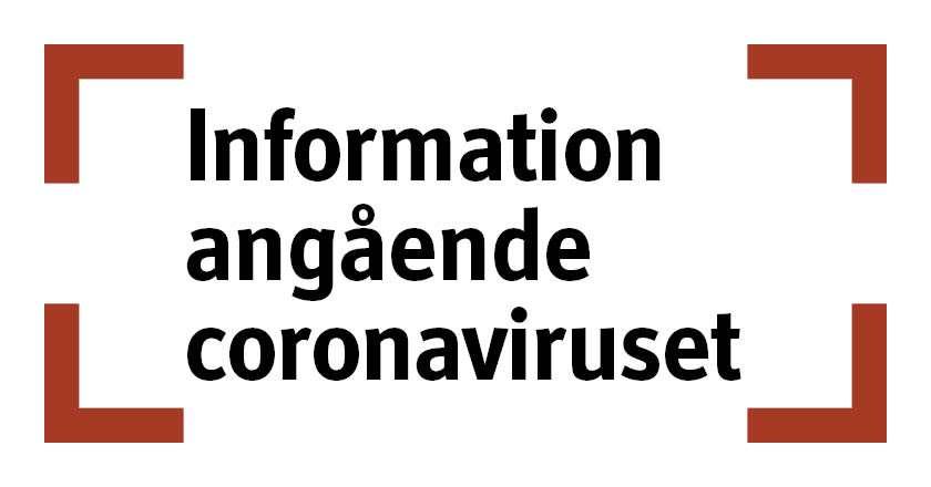 Text inom faluröda klamrar: Information angående coronaviruset