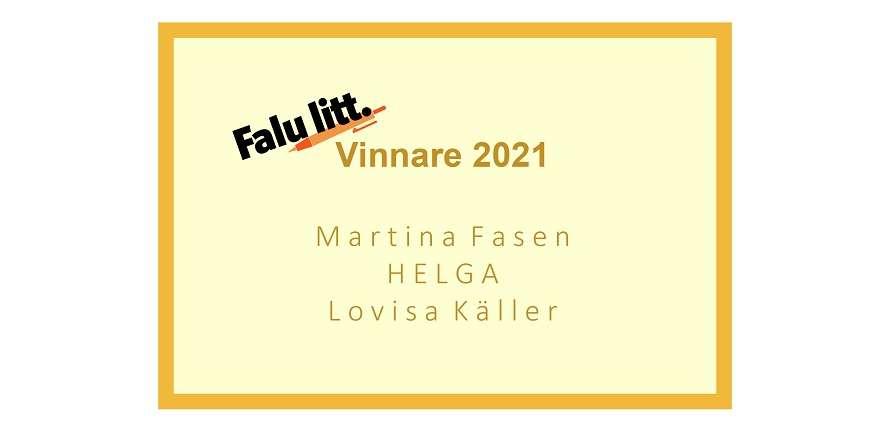 Falu litt. Vinnare 2021: Martina Fasen, HELGA, Lovisa Käller